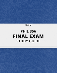 [PHIL 356] - Final Exam Guide - Ultimate 52 pages long Study Guide!