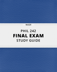 [PHIL 242] - Final Exam Guide - Comprehensive Notes for the exam (49 pages long!)