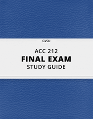 [ACC 212] - Final Exam Guide - Comprehensive Notes for the exam (62 pages long!)