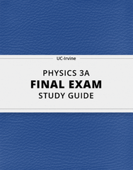 PHYSICS 3A Final: [PHYSICS 3A] - Final Exam Guide - Comprehensive Notes fot the exam (62 pages long!)