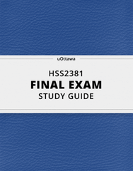 [HSS2381] - Final Exam Guide - Everything you need to know! (49 pages long)