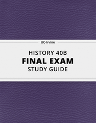 [HISTORY 40B] - Final Exam Guide - Everything you need to know! (47 pages long)