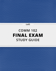 [COMM 102] - Final Exam Guide - Comprehensive Notes for the exam (50 pages long!)