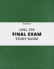[LEGL 210] - Final Exam Guide - Everything you need to know! (86 pages long)