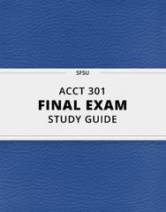 [ACCT 301] - Final Exam Guide - Ultimate 352 pages long Study Guide!