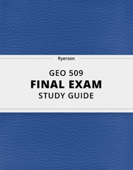 [GEO 509] - Final Exam Guide - Everything you need to know! (31 pages long)