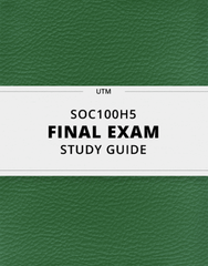 [SOC100H5] - Final Exam Guide - Everything you need to know! (33 pages long)