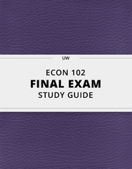 [ECON 102] - Final Exam Guide - Comprehensive Notes for the exam (24 pages long!)
