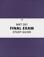 [MKT 201] - Final Exam Guide - Everything you need to know! (34 pages long)