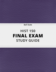 [HIST 150] - Final Exam Guide - Comprehensive Notes for the exam (23 pages long!)