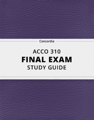 [ACCO 310] - Final Exam Guide - Everything you need to know! (84 pages long)