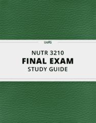 [NUTR 3210] - Final Exam Guide - Comprehensive Notes fot the exam (137 pages long!)