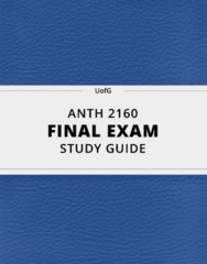 [ANTH 2160] - Final Exam Guide - Comprehensive Notes fot the exam (22 pages long!)
