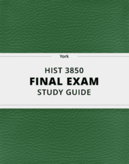 [HIST 3850] - Final Exam Guide - Ultimate 31 pages long Study Guide!