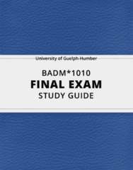 [BADM*1010] - Final Exam Guide - Ultimate 76 pages long Study Guide!
