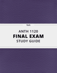 [ANTH 1120] - Final Exam Guide - Comprehensive Notes fot the exam (37 pages long!)
