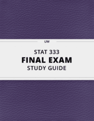 [STAT 333] - Final Exam Guide - Ultimate 123 pages long Study Guide!