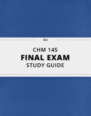 [CHM 145] - Final Exam Guide - Ultimate 123 pages long Study Guide!