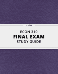 [ECON 310] - Final Exam Guide - Everything you need to know! (28 pages long)