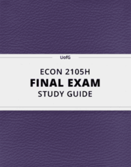 [ECON 2105H] - Final Exam Guide - Comprehensive Notes fot the exam (45 pages long!)