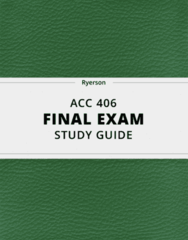 [ACC 406] - Final Exam Guide - Everything you need to know! (30 pages long)