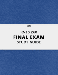 [KNES 260] - Final Exam Guide - Everything you need to know! (51 pages long)