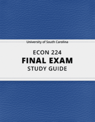 [ECON 224] - Final Exam Guide - Everything you need to know! (22 pages long)