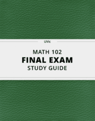 [MATH 102] - Final Exam Guide - Everything you need to know! (32 pages long)