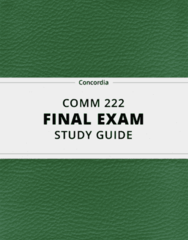 [COMM 222] - Final Exam Guide - Ultimate 120 pages long Study Guide!