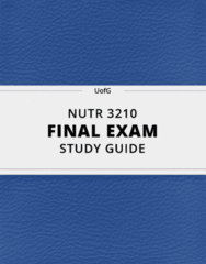 [NUTR 3210] - Final Exam Guide - Everything you need to know! (105 pages long)