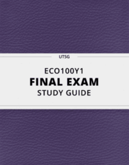 [ECO100Y1] - Final Exam Guide - Everything you need to know! (98 pages long)