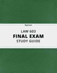 [LAW 603] - Final Exam Guide - Ultimate 72 pages long Study Guide!