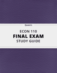[ECON 110] - Final Exam Guide - Comprehensive Notes fot the exam (38 pages long!)