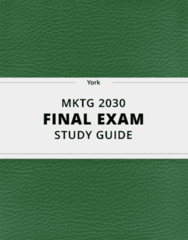 [MKTG 2030] - Final Exam Guide - Ultimate 55 pages long Study Guide!