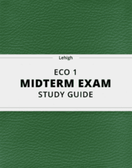 ECO 1- Midterm Exam Guide - Comprehensive Notes for the exam ( 47 pages long!)