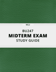 BU247- Midterm Exam Guide - Comprehensive Notes for the exam ( 13 pages long!)