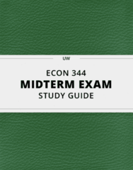 ECON 344- Midterm Exam Guide - Comprehensive Notes for the exam ( 28 pages long!)