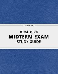 BUSI 1004- Midterm Exam Guide - Comprehensive Notes for the exam ( 177 pages long!)
