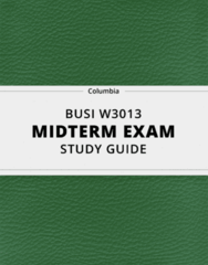 BUSI W3013- Midterm Exam Guide - Comprehensive Notes for the exam ( 39 pages long!)