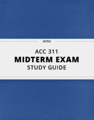 ACC 311- Midterm Exam Guide - Comprehensive Notes for the exam ( 23 pages long!)