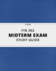 FIN 302- Midterm Exam Guide - Comprehensive Notes for the exam ( 73 pages long!)