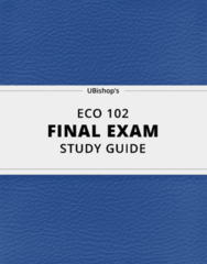 ECO 102- Final Exam Guide - Comprehensive Notes for the exam ( 136 pages long!)