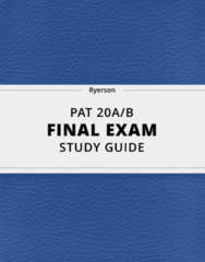 PAT 20A/B- Final Exam Guide - Comprehensive Notes for the exam ( 171 pages long!)