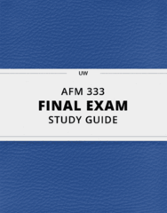 AFM 333- Final Exam Guide - Comprehensive Notes for the exam ( 108 pages long!)