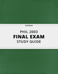 PHIL 2003- Final Exam Guide - Comprehensive Notes for the exam ( 28 pages long!)