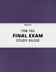 ITM 102- Final Exam Guide - Comprehensive Notes for the exam ( 59 pages long!)