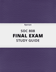 SOC 808- Final Exam Guide - Comprehensive Notes for the exam ( 41 pages long!)
