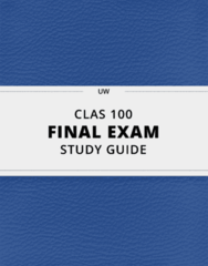 CLAS 100- Final Exam Guide - Comprehensive Notes for the exam ( 31 pages long!)