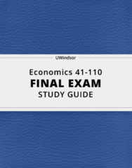 Economics 41-110- Final Exam Guide - Comprehensive Notes for the exam ( 141 pages long!)