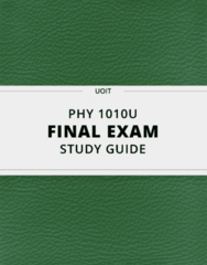 PHY 1010U- Final Exam Guide - Comprehensive Notes for the exam ( 24 pages long!)